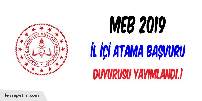 MEB, 2019 İl İçi Atama Başvuru Duyurusu Yayımlandı.!